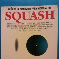 Libros de segunda mano: GUÍA DE LA SRA/WSRA PARA MEJORAR SU SQUASH. BOB LINCOLN, JANE POYNDER, CLAIRE CHAPMAN, PAUL WRIGHT. . Lote 175563220