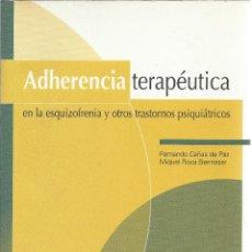 Libros de segunda mano: ADHERENCIA TERAPÉUTICA EN LA ESQUIZOFRENIA Y OTROS TRASTORNOS PSIQUIÁTRICOS.ARS MÉDICA.2007.. Lote 175681807