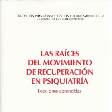 Libros de segunda mano: LAS RAÍCES DEL MOVIMIENTO DE RECUPERACIÓN EN PSIQUIATRÍA:LECCIONES APRENDIDAS.2015.. Lote 175682382