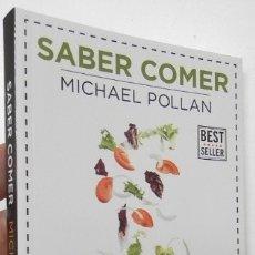 Libros de segunda mano: SABER COMER - MICHAEL POLLAN. Lote 175773118
