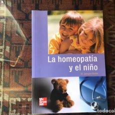Libros de segunda mano: LA HOMEOPATÍA Y EL NIÑO. DR. JACQUES BOULET. COMO NUEVO. Lote 175817274