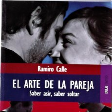 Libros de segunda mano: RAMIRO CALLE - EL ARTE DE LA PAREJA (SABER ASIR, SABER SOLTAR). Lote 167246368