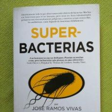 Libros de segunda mano: SUPERBACTERIAS - JOSÉ RAMOS VIVAS - MUY BUEN ESTADO. Lote 175906522