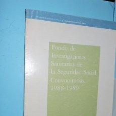 Libros de segunda mano: FONDO DE INVESTIGACIONES SANITARIAS DE LA SEGURIDAD SOCIAL CONVOCATORIAS 1988-1989. COL. INVESTIGACI. Lote 176056658