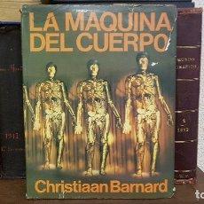 Libros de segunda mano: LA MÁQUINA DEL CUERPO. LA MÁQUINA DEL CUERPO. CHRISTIAAN BARNARD. ANAYA 1981. ANAYA 1981. Lote 176105918