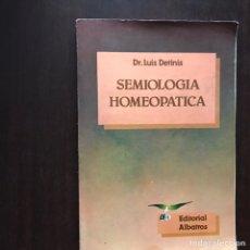 Libros de segunda mano: SEMIOLOGÍA HOMEOPÁTICA. LUIS DETINIS. Lote 176229442