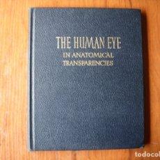 Libros de segunda mano: LIBRO OJO HUMANO HUMAN EYE 1943 MEDICINA CON TRANSPARENCIAS. Lote 176355614