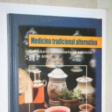 Libros de segunda mano: MEDICINA TRADICIONAL ALTERNATIVA *** LIBRO EDICINES CULTURAL (2005) . Lote 176490165