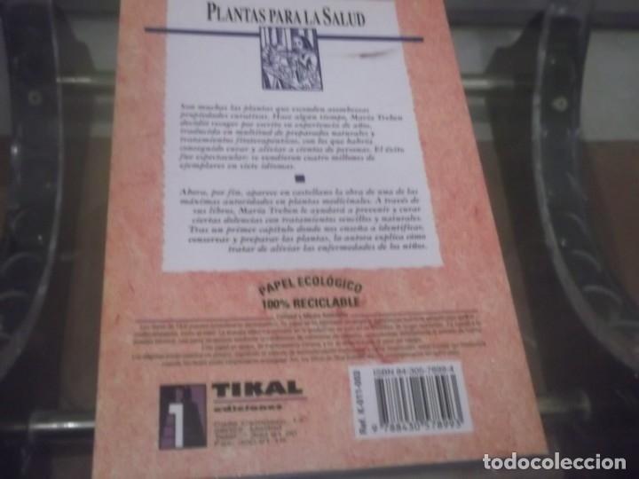 Libros de segunda mano: PLANTAS PARA LA SALUD ALIVIAR Y CURAR LAS ENFERMEDADES DE LOS NIÑOS - María TREBEN ,EDI.TIKAL 1995 - Foto 4 - 176532537