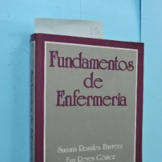 Libros de segunda mano: FUNDAMENTOS DE ENFERMERÍA. ROSALES BARRERA, SUSANA; REYES GÓMEZ, EVA. ED. EL MANUAL MODERNO. Lote 195138702