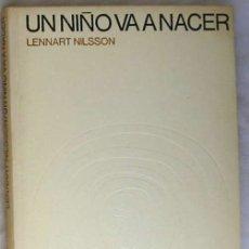 Libri di seconda mano: UN NIÑO VA A NACER - LENNART NILSSON - CIRCULO DE LECTORES 1968 - VER ÍNDICE. Lote 176633863