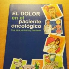 Libros de segunda mano: EL DOLOR EN EL PACIENTE ONCOLÓGICO. GUÍA PARA PACIENTES Y FAMILIARES. Lote 176648538