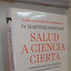 Libros de segunda mano: SALUD A CIENCIA CIERTA DR. MARTÍNEZ-GONZALEZ. Lote 176669118