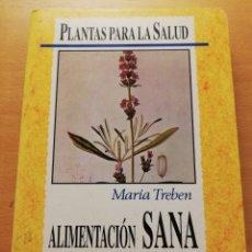Libros de segunda mano: ALIMENTACIÓN SANA MEDIANTE LAS PLANTAS (MARÍA TREBEN) TIKAL. Lote 176740985