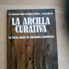 Libros de segunda mano: LA ARCILLA CURATIVA - MICHEL ABEHSERA EDAF. 1982. 18 CM. 138 P. . Lote 176955683