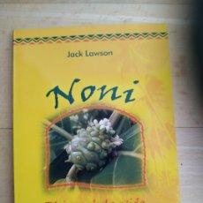 Libros de segunda mano: NONI. EL JUGO DE LA VIDA - JACK LAWSON. Lote 176955715