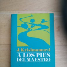 Libros de segunda mano: J. KRISHNAMURTI, A LOS PIES DEL MAESTRO. Lote 176955883