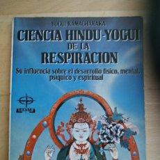 Libros de segunda mano: LIBRO-CIENCIA HINDÚ.YOGUI DE LA RESPIRACIÓN-YOGUI RAMACHARAKA-EDAF-1985. Lote 176956038