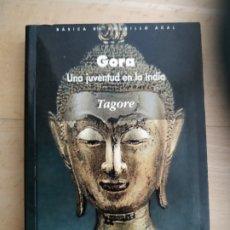 Libros de segunda mano: GORA. UNA JUVENTUD EN LA INDIA. Lote 176956300