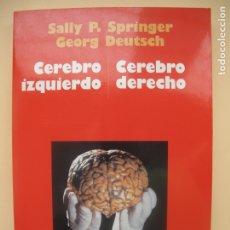 Libros de segunda mano: CEREBRO IZQUIERDO. CEREBRO DERECHO.- SALLY P. SPRINGER, GEEORG DEUTSCH.- ARIEL NEUROCIENCIA. 2001. Lote 177204954