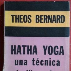 Libros de segunda mano: THEOS BERNARD . HATHA YOGA. UNA TÉCNICA DE LIBERACIÓN. Lote 177387564