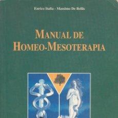 Libros de segunda mano: 0030380 MANUAL DE HOMEO-MESOTERAPIA / ENRICO ITALIA - MASSIMO DE BELLIS. Lote 177472058
