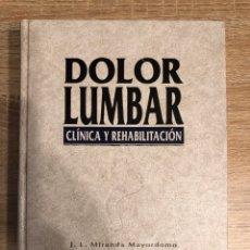 Libros de segunda mano: DOLOR LUMBAR. CLINICA Y REHABILITACION. MIRANDA MAYORDOMO. GRUPO AULA MEDICA. MADRID, 1996. . Lote 177518698