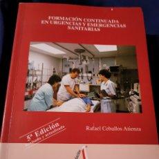 Libros de segunda mano: FORMACIÓN CONTINUA EN URGENCIAS Y EMERGENCIAS SANITARIAS. Lote 177617118
