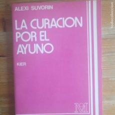Libros de segunda mano: LA CURACIÓN POR EL AYUNO. ALEXI SUVORIN. PUBLICADO POR EDITORIAL KIER, 1991 202PP. Lote 177619882