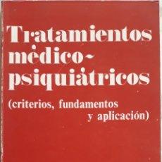 Libros de segunda mano: TRATAMIENTOS MÉDICO PSIQUIÁTRICOS. Lote 177883548