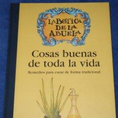 Libros de segunda mano: COSAS BUENAS DE TODA LA VIDA - LA BOTICA DE LA ABUELA - CÍRCULO DE LECTORES (1994) ¡IMPECABLE!. Lote 177893442