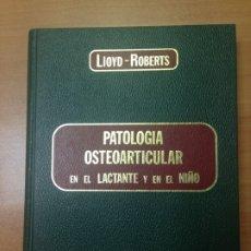 Libros de segunda mano: PATOLOGÍA OSTEOARTICULAR EN EL LACTANTE Y EN EL NIÑO. G. C. LLOYD – ROBERTS.. Lote 178122800