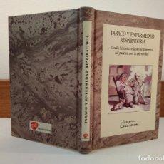 Libros de segunda mano: TABACO Y ENFERMEDAD RESPIRATORIA. ESTUDIO HISTÓRICO, RELATOS Y ... VV.AA. ISBN 8488865813.. Lote 178147002