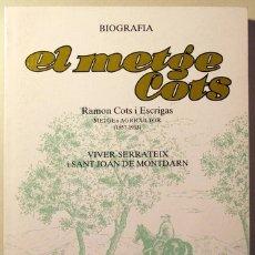Libros de segunda mano: SELGA, SIMEÓ - EL METGE COTS. RAMON COTS. METGE I AGRICULTOR (1857-1993) - MANRESA 1989. Lote 178191272