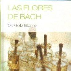 Libros de segunda mano: LAS FLORES DE BACH. DR GÖTZ BLOME. Lote 178273557