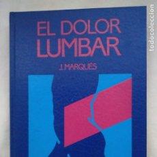 Libros de segunda mano: EL DOLOR LUMBAR - J. MARQUÉS - EDITORIAL JIMS S.A. - 1ª EDICIÓN 1989. Lote 178295355