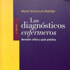 Libros de segunda mano: LOS DIAGNÓSTICOS ENFERMEROS: REVISIÓN CRÍTICA Y GUÍA PRÁCTICA - MARÍA TERESA LUIS RODRIGO - ELSEVIER. Lote 178703977