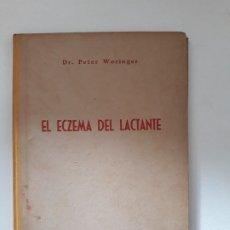 Libros de segunda mano: EL ECZEMA DEL LACTANTE. PETER WORINGER. EDITORIAL ALHAMBRA. MADRID, 1946. 2ª EDICION.. Lote 178736350