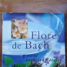 Libros de segunda mano: FLORES DE BACH Y OTRAS ESENCIAS FLORALES. Lote 178793851