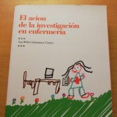 Libros de segunda mano: EL AEIOU DE LA INVESTIGACIÓN EN ENFERMERÍA (ANA BELÉN SALAMANCA CASTRO) FUDEN. Lote 178867903