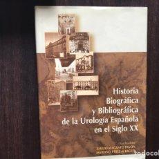 Libros de segunda mano: HISTORIA BIOGRÁFICA Y BIBLIOGRÁFICA DE LA UROLOGÍA ESPAÑOLA EN EL SIGLO XIX. BUEN ESTADO. Lote 178991505