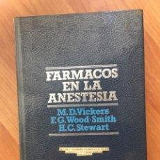 Libros de segunda mano: FARMACOS EN LA ANESTESIA .M. D. VICKERS. F. G. WOOD – SMITH. H. C. STEWART. SALVAT 1981. Lote 179064445