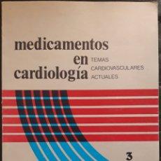 Libros de segunda mano: MEDICAMENTOS EN CARDIOLOGÍA N°3 TEMAS CARDIOVASCULARES ACTUALES 1976. Lote 179128832