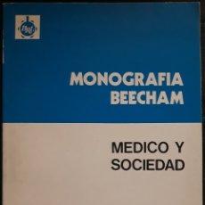 Libros de segunda mano: MÉDICO Y SOCIEDAD MONOGRAFÍA BEECHAM. Lote 179134112