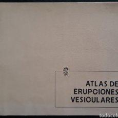 Libros de segunda mano: ATLAS ERUPCIONES VESICULARES 1978. Lote 179144453