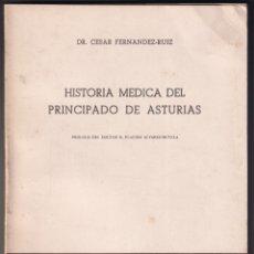 Libros de segunda mano: CÉSAR FERNÁNDEZ-RUIZ: HISTORIA MÉDICA DEL PRINCIPADO DE ASTURIAS. 1965. Lote 179151123