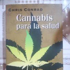 Libros de segunda mano: CANNABIS PARA LA SALUD - CHRIS CONRAD. Lote 179191093