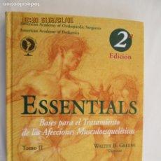 Libros de segunda mano: ESSENTIALS TOMO II - BASES PARA EL TRATAMIENTO DE LAS AFECCIONES MUSCULOESQUELÉTICAS - W. B. GREENE.. Lote 179404930