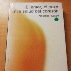 Libros de segunda mano: EL AMOR, EL SEXO Y LA SALUD DEL CORAZÓN (ALEXANDER LOWEN) HERDER. Lote 179519215