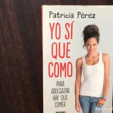 Libros de segunda mano: YO SÍ QUE COME. PATRICIA PÉREZ. AGUILAR. BUEN ESTADO. Lote 180131525